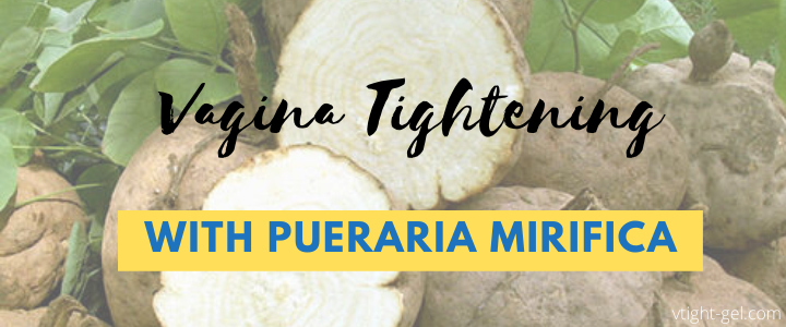 Pueraria Mirifica Vagina Tightening